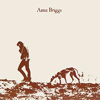 Anne Briggs. Anne Briggs