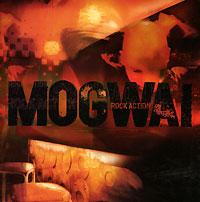 Mogwai. Rock Action