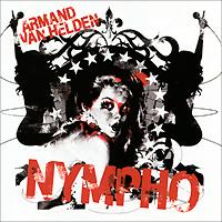 Armand Van Helden. Nympho 2005 Audio CD