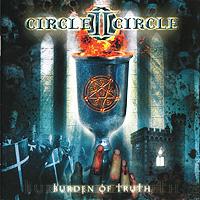 Circle II Circle. Burden Of Truth