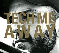Zakazat.ru: Mikael Delta. Tech Me Away