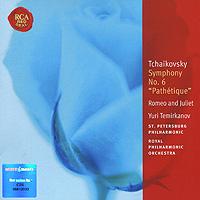 Zakazat.ru Yuri Temirkanov. Tchaikovsky. Symphony No. 6 / Romeo And Juliet