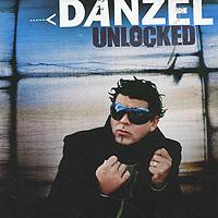Danzel. Unlocked 2010 Audio CD