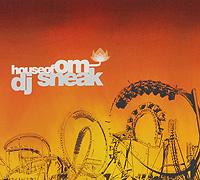 DJ Sneak. House Of Om 2010 Audio CD