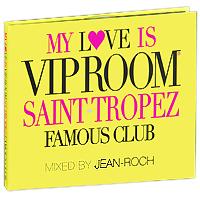 My Love Is Vip Room. Saint-Tropez Famous Club (2 CD) 2010 2 Audio CD