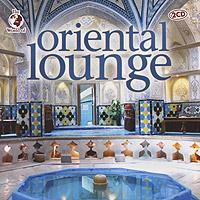 Oriental Lounge (2 CD) 2011 2 Audio CD