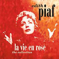 Edith Piaf. La Vie En Rose. The Collection (2 CD)