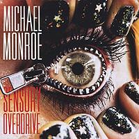 Michael Monroe. Sensory Overdrive