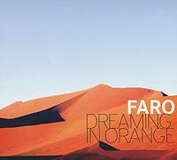Faro. Dreaming In Orange 2011 Audio CD
