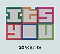 Gorchitza. It's You 2011 Audio CD