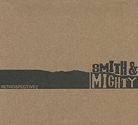 Smith & Mighty. Retrospective 2011 Audio CD
