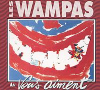 Les Wampas. Vous Aiment