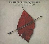 Rastrelli Cello Quartet. In А Sentimental Mood. Vol.5