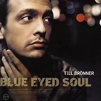 Till Bronner. Blue Eyed Soul (LP)