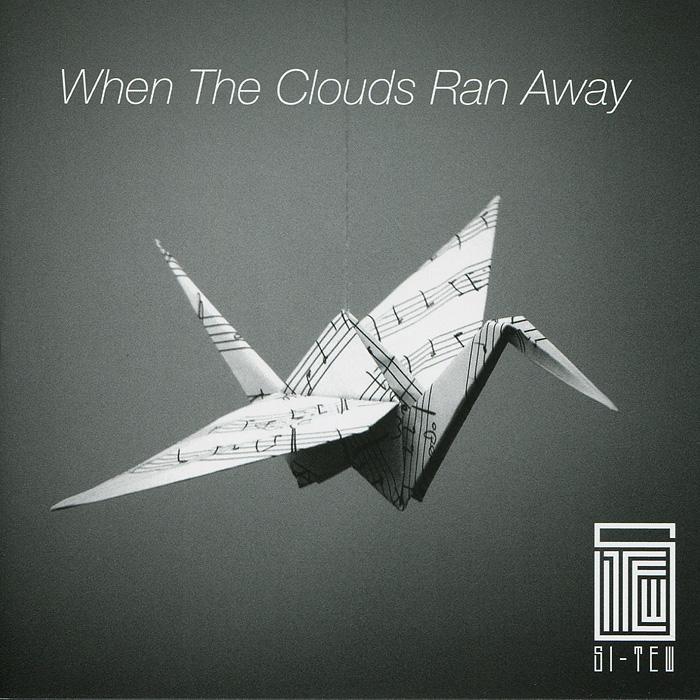Si Tew. When The Clouds Ran Away