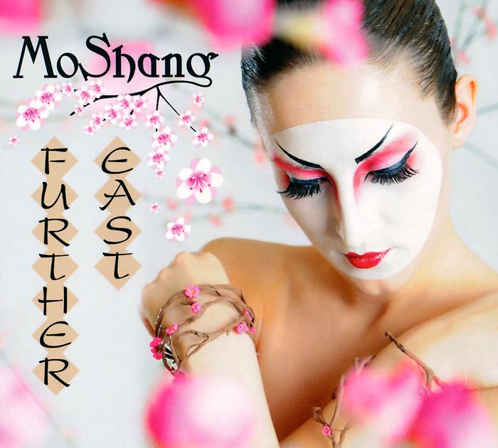 MoShang. Further East 2011 Audio CD