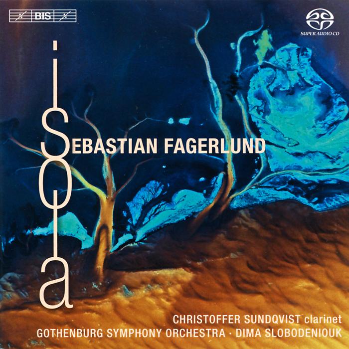Christoffer Sundqvist. Gothenburg Symphony Orchestra. Dima Slobodeniouk. Fagerlund. Clarinet Concerto. Partita. Isola (SACD)