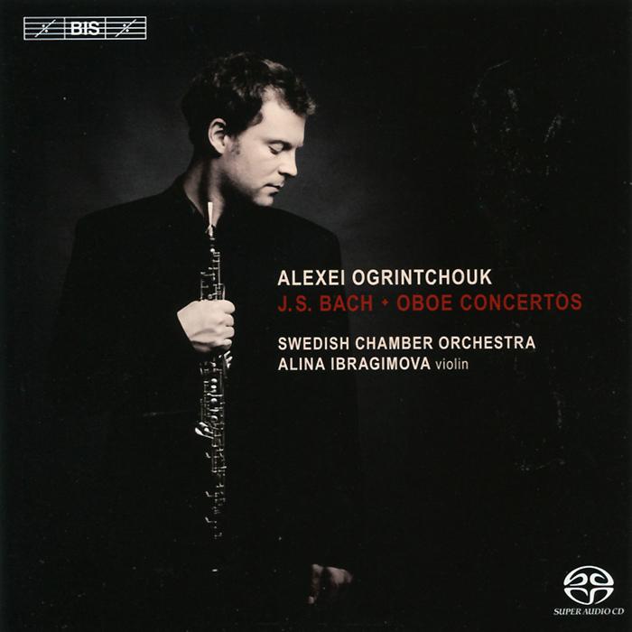 Alexei Ogrintchouk. Bach. Oboe Concertos (SACD)