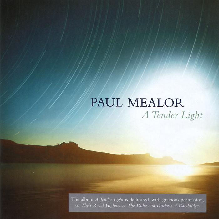 Paul Mealor. A Tender Light