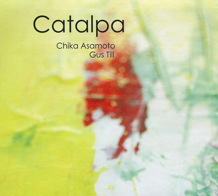 Chika Asamoto, Gus Till. Catalpa