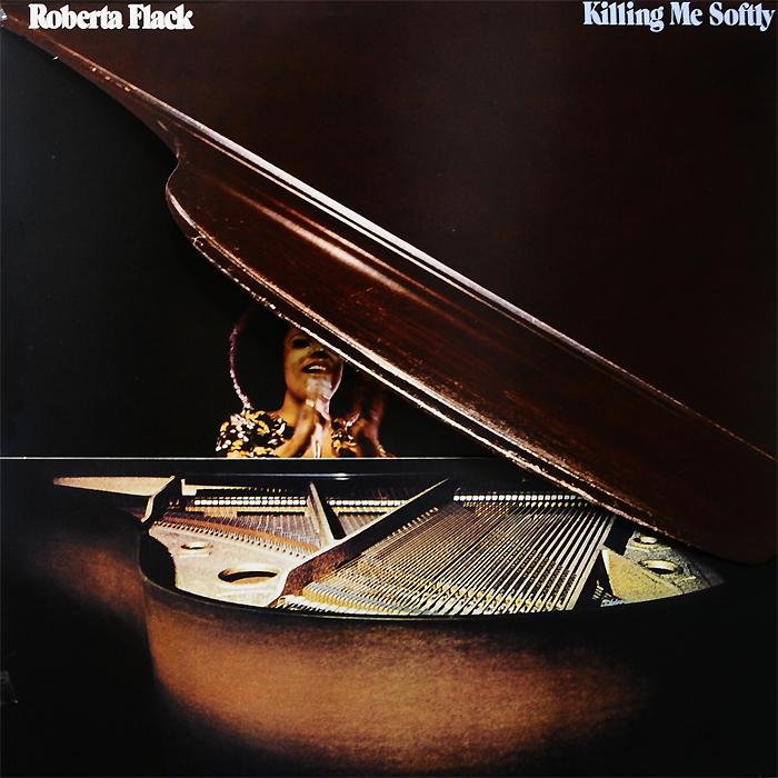 Roberta Flack. Killing Me Softly (LP)