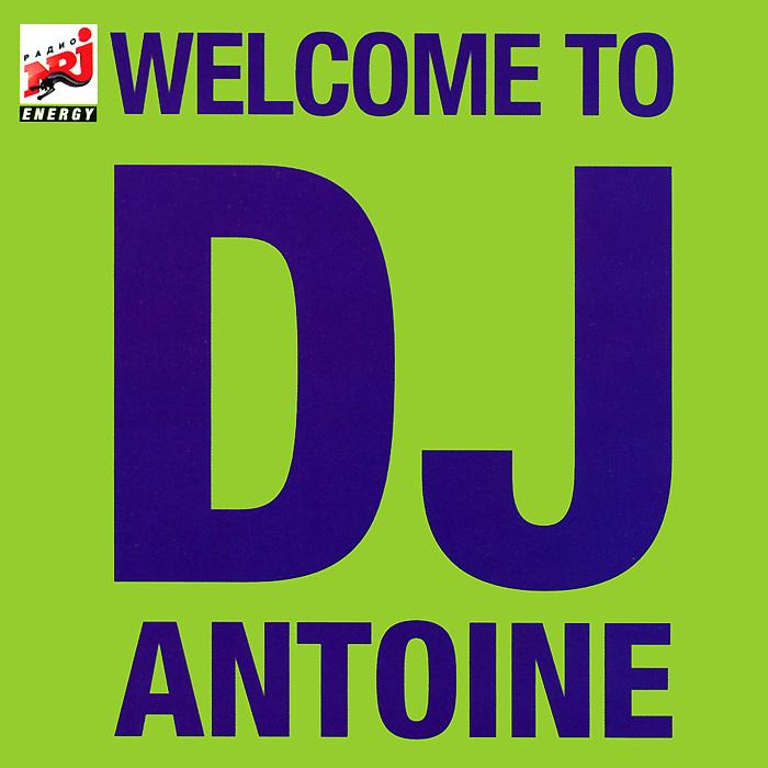 Welcome To DJ Antoine 2011 Audio CD