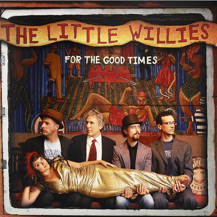 Zakazat.ru The Little Willies. For The Good Times (LP)