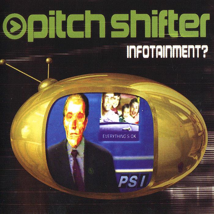 Pitchshifter. Infotainment?