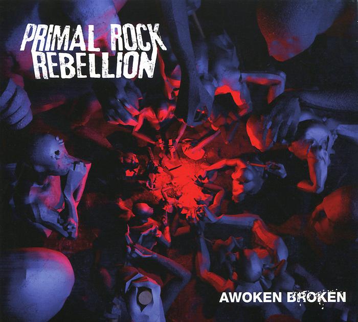 Primal Rock Rebellion. Awoken Broken