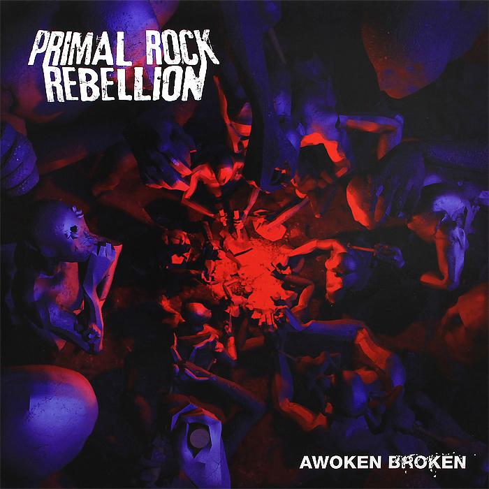 Primal Rock Rebellion. Awoken Broken (2 LP)