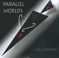 Lev Zemlinski. Parallel Worlds 2001 Audio CD
