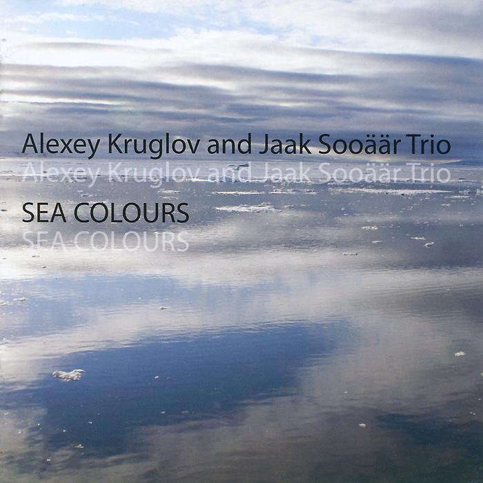 Алексей Круглов и трио Яака Соояара. Краски моря