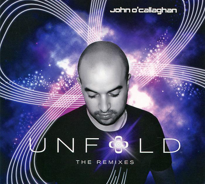 John O'Callaghan. Unfold The Remixes Audio CD