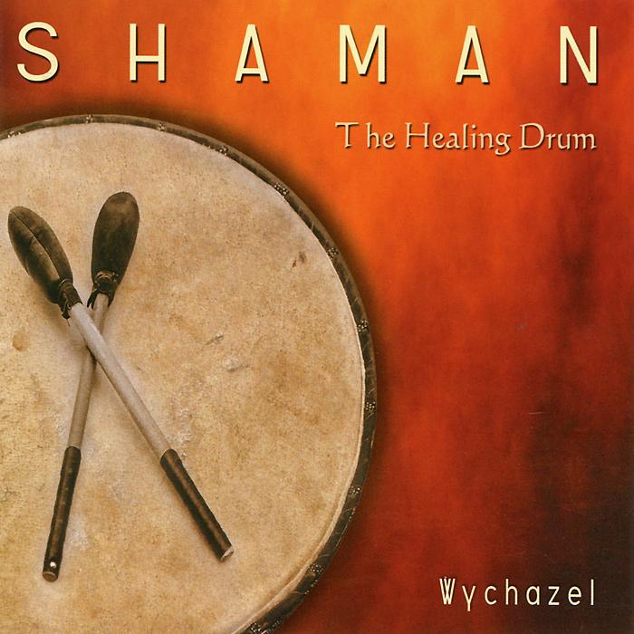 Zakazat.ru Wychazel. Shaman - The Healing Drum