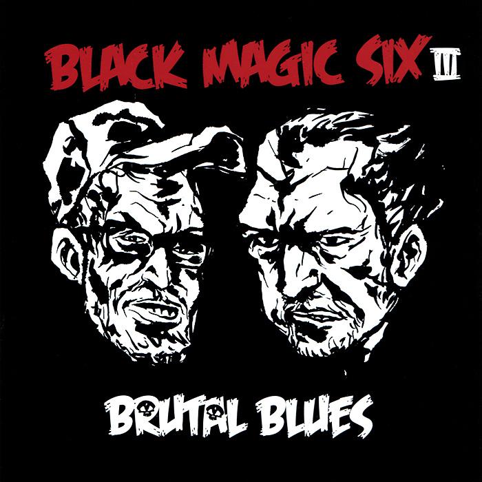 Black Magic Six. Brutal Blues