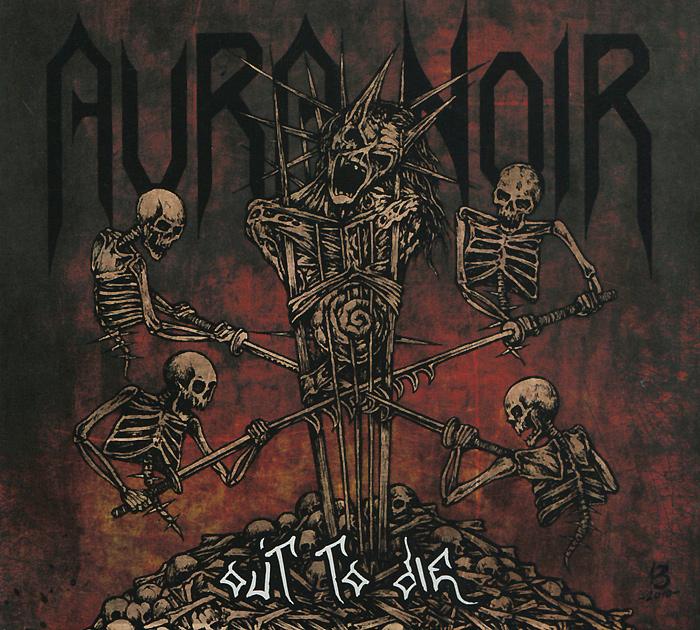 Aura Noir. Out To Die