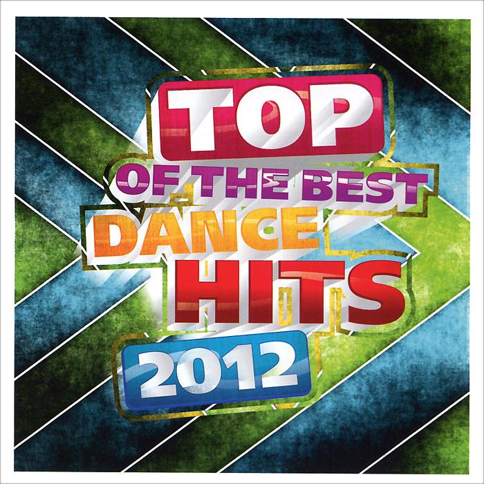 Top Of The Best Dance Hits 2012 Audio CD