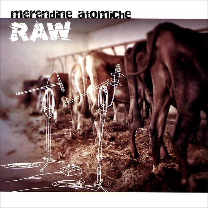 Merendine Atomiche. Raw