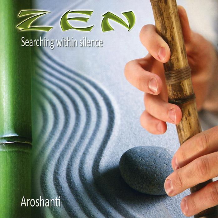 Aroshanti. Zen