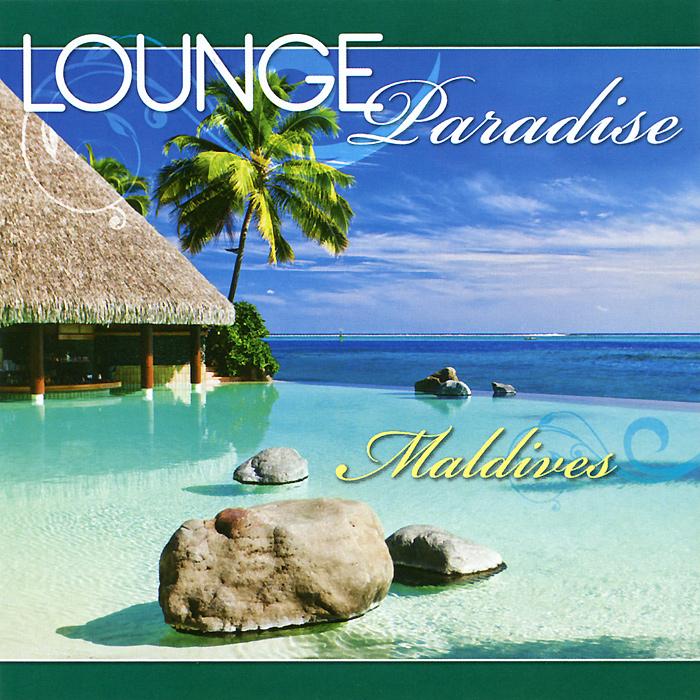 Lounge Paradise. Maldives 2012 Audio CD