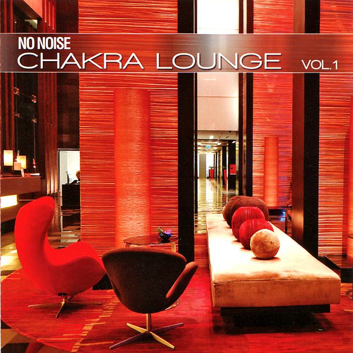 No Noise. Chakra Lounge. Vol. 1
