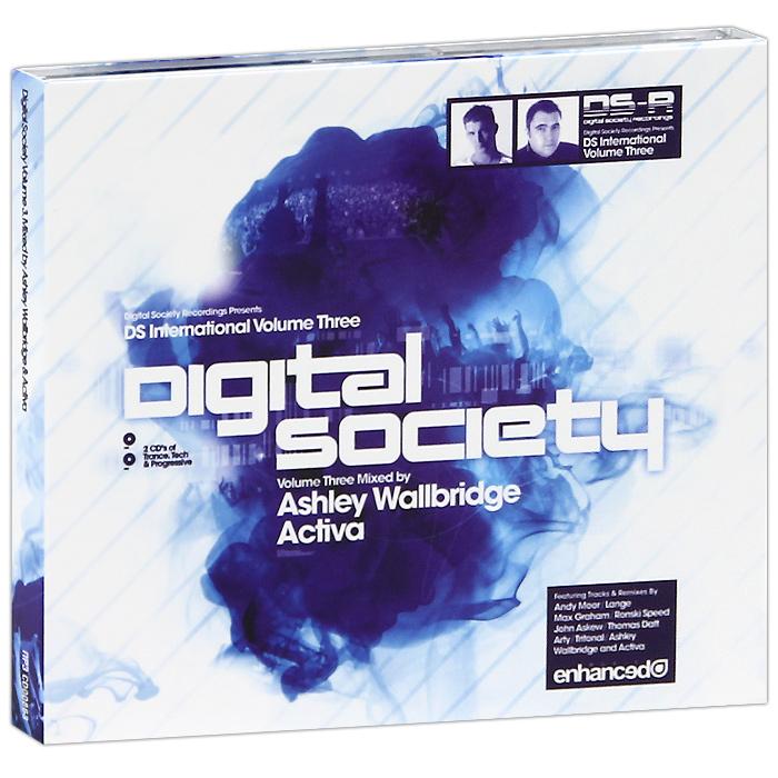 Digital Society Volume 3. Mixed By Ashley Wallbridge & Activa (2 CD) 2012 2 Audio CD