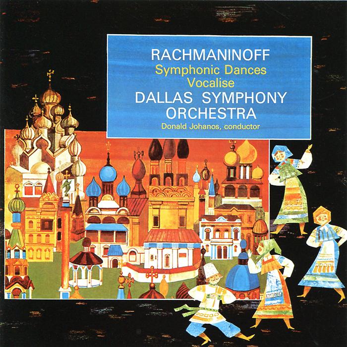 Donald Johanos, Dallas Symphony Orchestra. Rachmaninoff. Symphonic Dances, Op. 45 / Vocalise, Op. 34 (SACD)