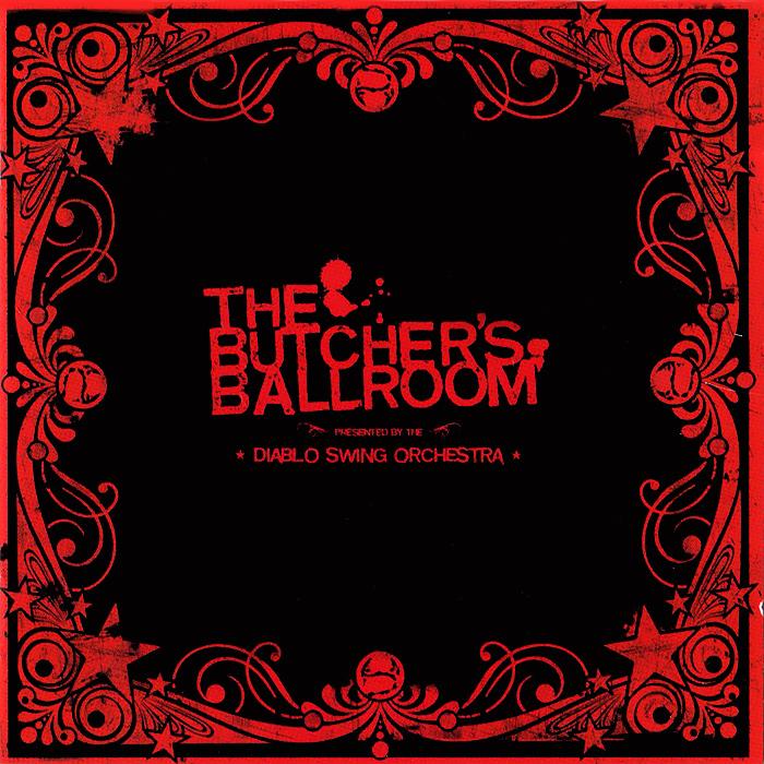 Diablo Swing Orchestra. The Butcher's Ballroom