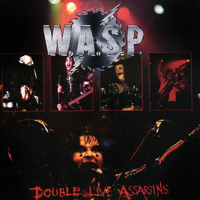 W.A.S.P. Double Live Assassins (2 CD)