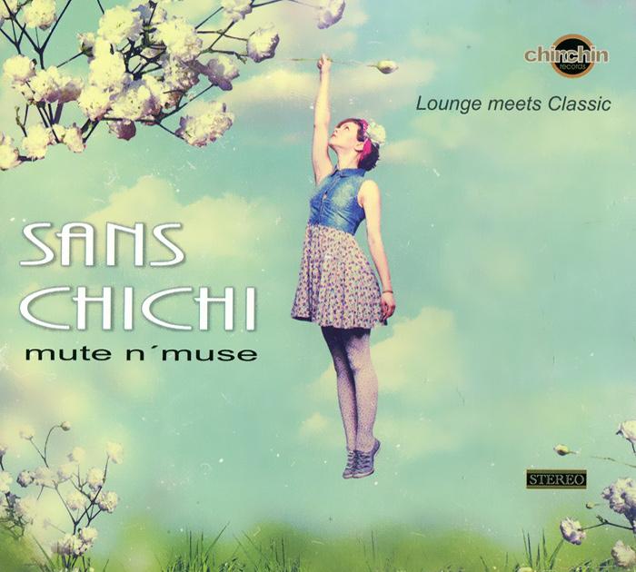 Sans Chichi. Mute N'muse 2012 Audio CD