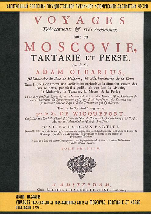 Voyages Tres-Curieux Et Tres-Renommez Faits En Moscovie, Tartarie Et Perse
