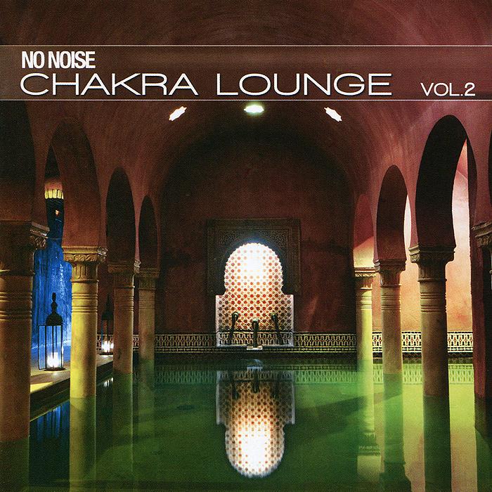 No Noise. Chakra Lounge Vol. 2
