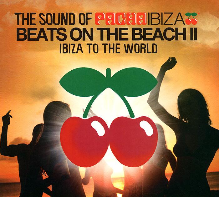 Beats on the Beach II. Ibiza To The World. The Sounds Of Pacha Ibiza (2 CD) 2013 2 Audio CD