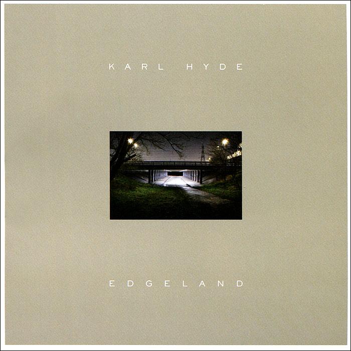 Karl Hyde. Edgeland 2013 Audio CD